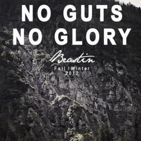 NO GUTS - NO GLORY Beastin Fall/Winter '12