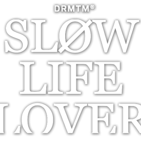 DRMTM Slow Life Lover Kollektion